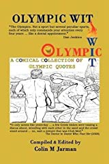 [(OLYMPIC WIT : 800 Funny Quotes About the Olympic Games)] [Edited by Colin M. Jarman] published on (April, 2012) Paperback