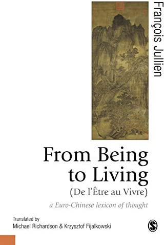 From Being to Living a Euro Chinese lexicon of thought Published in association with Theory product image