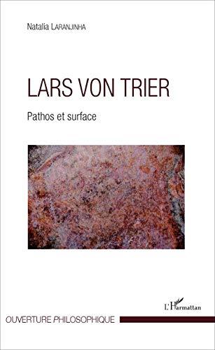 Lars von Trier: Pathos Et Surface