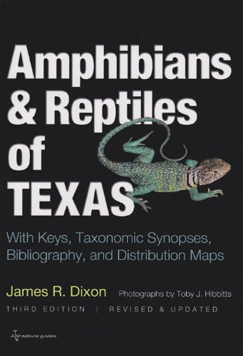 Amphibians and Reptiles of Texas: With Keys, Taxonomic Synopses, Bibliography, and Distribution Maps (Volume 45) (W. L. Moody Jr. Natural History Series)