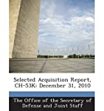 Selected Acquisition Report, Ch-53k: December 31, 2010 (Paperback) - Common