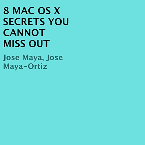 8 Mac OS X Secrets You Cannot Miss Out                   By:                                                                                                                                 Jose Maya,                                                                                        Jose Maya-Ortiz                               Narrated by:                                                                                                                                 Trevor Clinger                      Length: 6 mins     5 ratings     Overall 5.0
