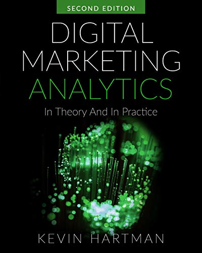 Digital Marketing Analytics: In Theory And In Practice, 2nd Edition Front Cover