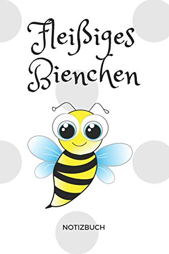 Fleißiges Bienchen Notizheft: Notizbuch, Notizheft und Planer mit lustigem Spruch als witziges Geschenk für die Büro-Kollegin aus der Buchhaltung, ... Freundin, im Format 6x9 110 linierte Seiten