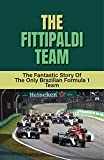 The Fittipaldi Team: The Fantastic Story Of The Only Brazilian Formula 1 Team: Recovery Of The First Models Of The Fittipaldi Team (English Edition)