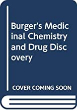 Burger′s Medicinal Chemistry and Drug Discovery
