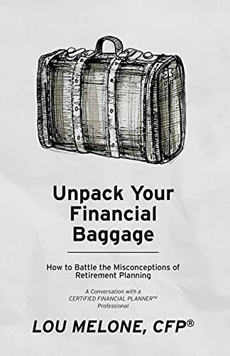Unpack Your Financial Baggage: How to Battle the Misconceptions of Retirement Planning (English Edition)