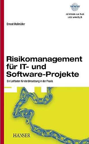 Risikomanagement für IT- und Software-Projekte: Ein Leitfaden für die Umsetzung in der Praxis