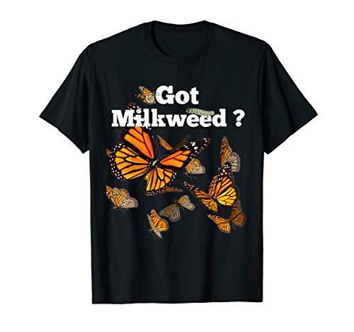 Monarch Butterfly Plant Got Milkweed Shirt T-Shirt