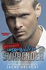 Mission: Impossible to Surrender (The Impossible Mission Romantic Suspense Series Book 2)