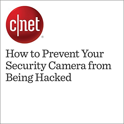 How to Prevent Your Security Camera from Being Hacked  audiobook cover art