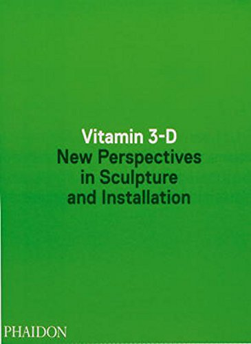 Compare Textbook Prices for Vitamin 3-D: New Perspectives in Sculpture and Installation  ISBN 9780714868578 by Pedrosa, Adriano,Hoptman, Laura,Hoffmann, Jens