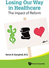 Losing Our Way in Healthcare:The Impact of Reform