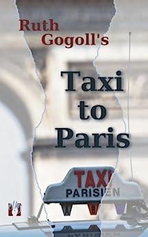 Ruth Gogoll's Taxi to Paris by [Ruth Gogoll, Susan Way]