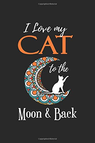 I Love My Cat To The Moon And Ba...