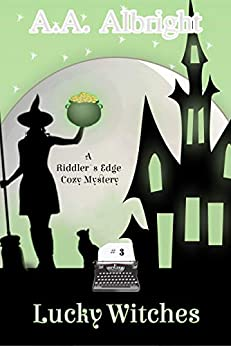 Lucky Witches (A Riddler's Edge Cozy Mystery #3) by [A.A. Albright]