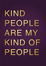 Kind People Are My Kind Of People Notebook: A Classic Ruled/Lined 7x10 Inch Notebook/Journal/Composition Book with Inspirational Quote Cover ... Aunt and Other Women and Teen Girls))