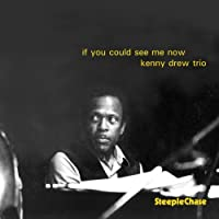 If You Could See Me Now by Kenny Drew (1994-07-27)