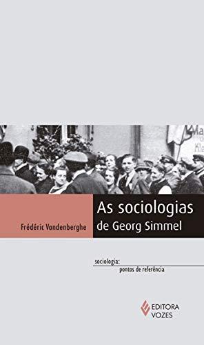 As sociologias de Georg Simmel (Sociologia: pontos de referência)