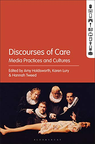 Discourses of Care: Media Practices and Cultures (English Edition)
