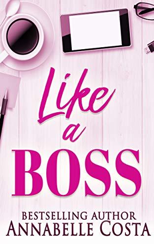 Like a Boss: A billionaire boss romance (English Edition)
