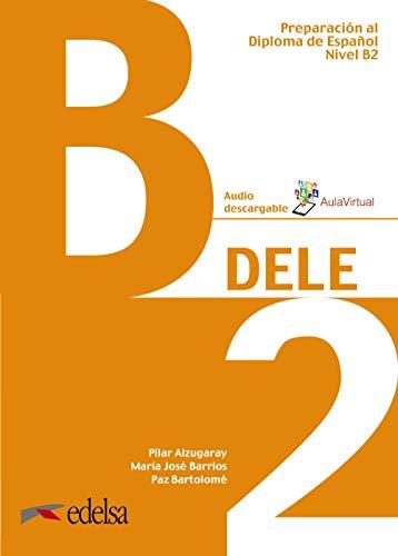 DELE - Aktuelle Ausgabe: DELE B2 - Übungsbuch mit Audios online: 2019