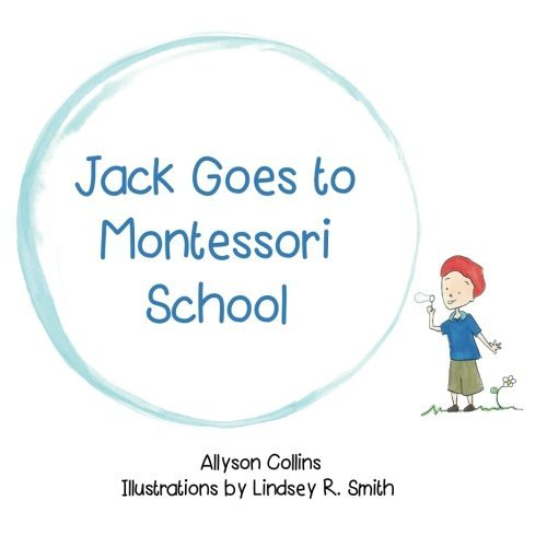 Jack Goes to Montessori School by Allyson Collins (2013-10-01)