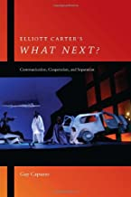 Elliott Carter's What Next?: Communication, Cooperation, and Separation