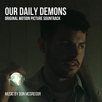 Our Daily Demons (Original Motion Picture Soundtrack)