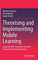 Theorising and Implementing Mobile Learning: Using the iPAC Framework to Inform Research and Teaching Practice