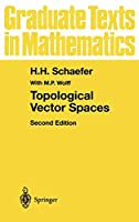 Topological Vector Spaces (Graduate Texts in Mathematics (3))