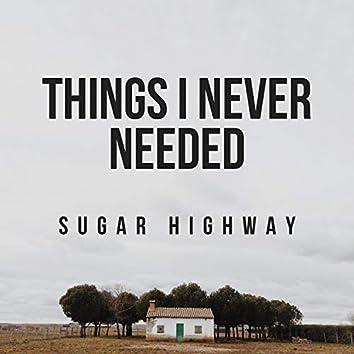 Things I Never Needed (REVAMP)