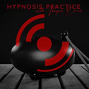 Hypnosis Practice with Tongue Drum: Deep Meditation, Balance, Visualization Exercises
