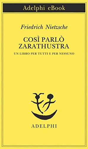 Così parlò Zarathustra (Opere di Friedrich Nietzsche Vol. 3)