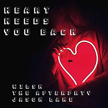 Heart Needs You Back