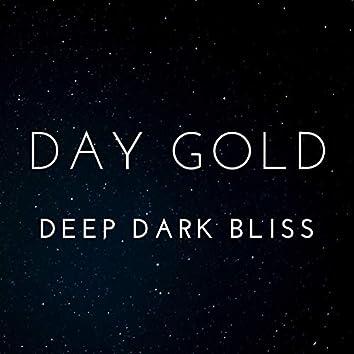 Deep Dark Bliss