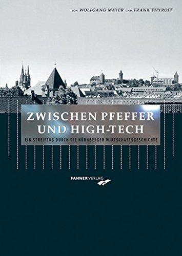 Zwischen Pfeffer und High-Tech: Ein Streifzug durch die Nürnberger Wirtschaftsgeschichte