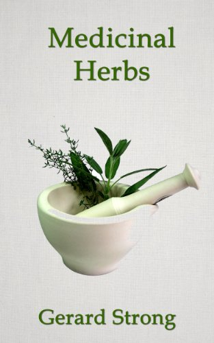 Medicinal Herbs (The Herb Books Book 3) by [Gerard Strong]