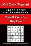 Not Your Typical Large-Print Crosswords #9: Small Puzzles - Big Fun