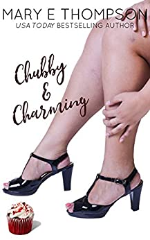 Chubby & Charming: A Curvy Girl Romance (Big & Beautiful Book 1) by [Mary E Thompson]