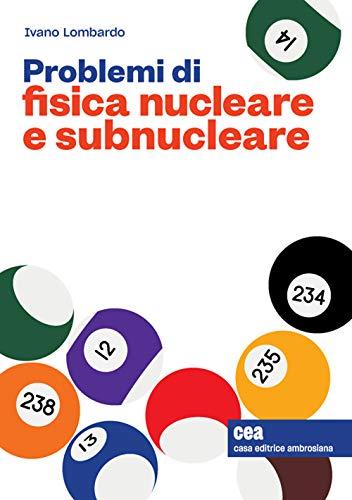 Problemi di fisica nucleare e sub nucleare