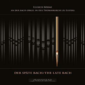 Der späte Bach (Ullrich Böhme an der Bach-Orgel in der Thomaskirche zu Leipzig)