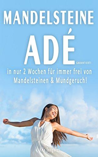 Mandelsteine Adé: in nur 2 Wochen für immer frei von Mandelsteinen & Mundgeruch!