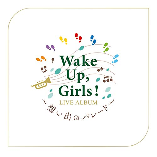 [album]Wake Up,Girls! LIVE ALBUM ~想い出のパレード~ – Wake Up、Girls![FLAC + MP3]