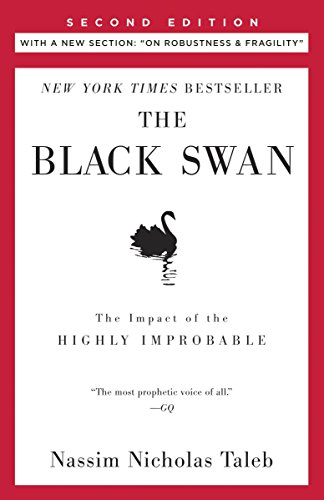 The Black Swan: Second Edition: The Impact of the Highly Improbable: With a new section: 'On Robustness and Fragility' (Incerto)