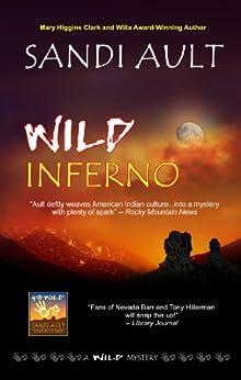 WILD INFERNO (WILD Mystery Series Book 2) by [SANDI AULT]