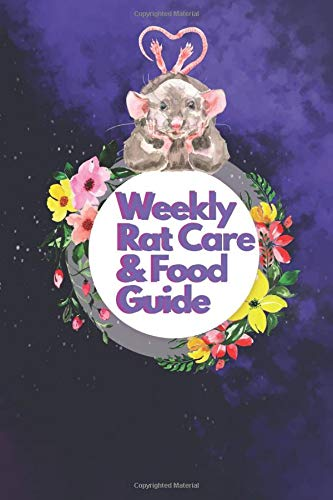 Weekly Rat Care & Food Guide: A perfect journal Notebook For Those who Pet Rats Pretty Rat Food Log Journal Best Gift for Rat Owner