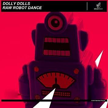 Raw Robot Dance