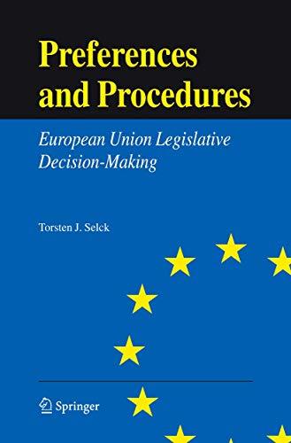 Preferences and Procedures: European Union Legislative Decision-Making