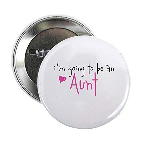"""CafePress I'm Going To Be An Aunt Button 2.25"""" Button"""